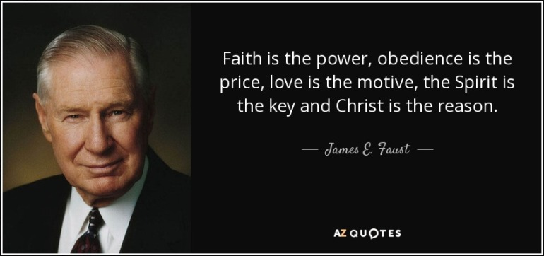 quote-faith-is-the-power-obedience-is-the-price-love-is-the-motive-the-spirit-is-the-key-and-james-e-faust-68-54-21