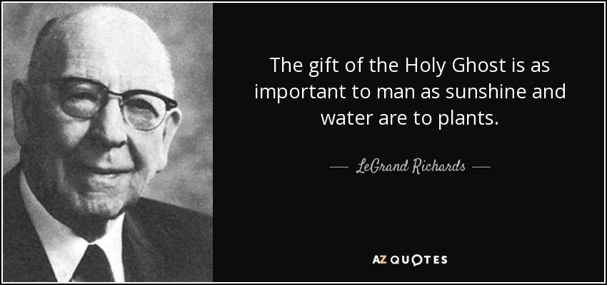 quote-the-gift-of-the-holy-ghost-is-as-important-to-man-as-sunshine-and-water-are-to-plants-legrand-richards-60-33-07