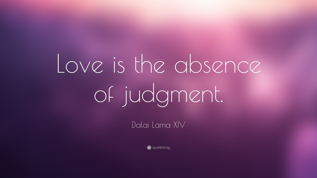 2602-Dalai-Lama-XIV-Quote-Love-is-the-absence-of-judgment