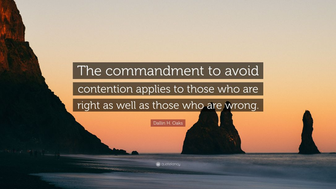 2917915-Dallin-H-Oaks-Quote-The-commandment-to-avoid-contention-applies-to