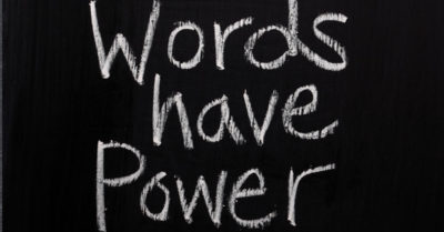 blog-The-Power-Of-Words-–-How-Your-Words-Create-Your-World-400x209